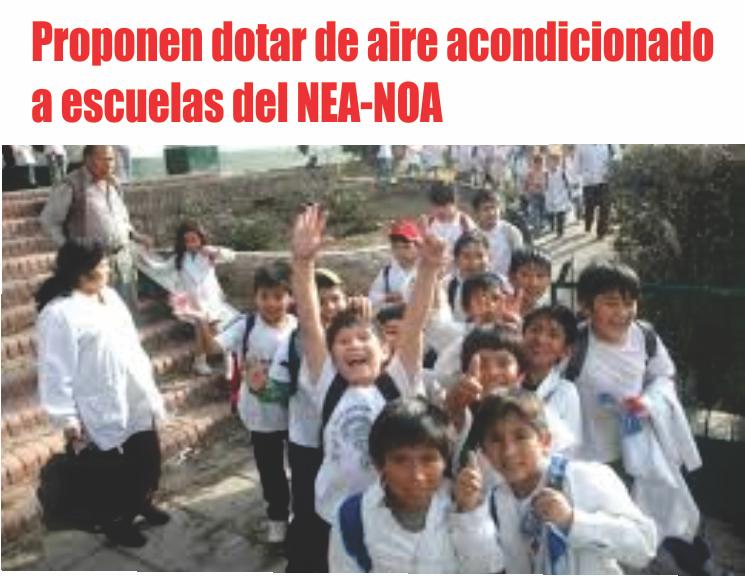 Proponen dotar de aire acondicionado a escuelas del NEA-NOA