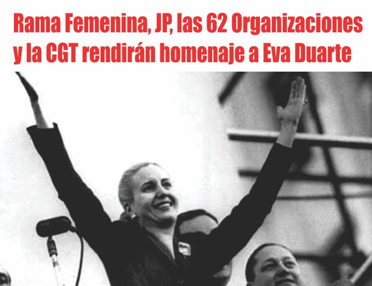 La Rama Femenina, la JP, las 62 Organizaciones y la CGT rendirán homenaje a Eva Duarte de Perón