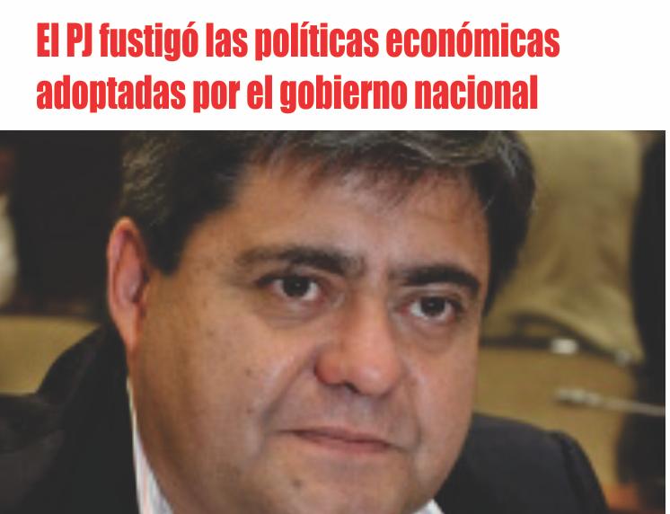 El PJ fustigó las políticas económicas adoptadas por el gobierno nacional