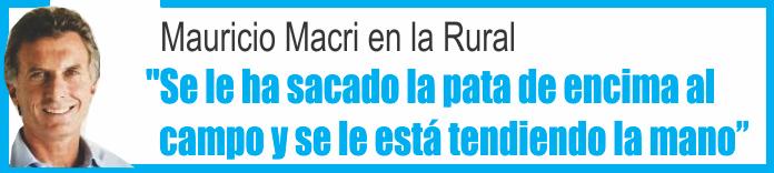 Macri en la Rural: «Se le ha sacado la pata de encima al campo y se le está tendiendo la mano»