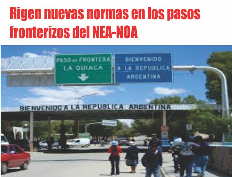 Rigen nuevas normas en los pasos fronterizos del NEA-NOA