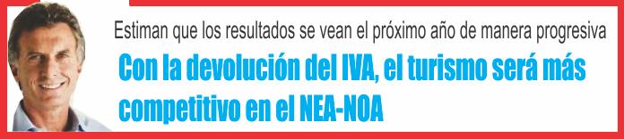 Con la devolución del IVA, el turismo será más competitivo en el NEA-NOA