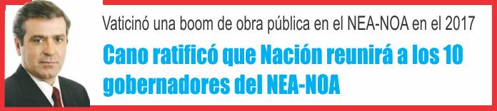 Cano ratificó que Nación reunirá a los 10 gobernadores del NEA-NOA