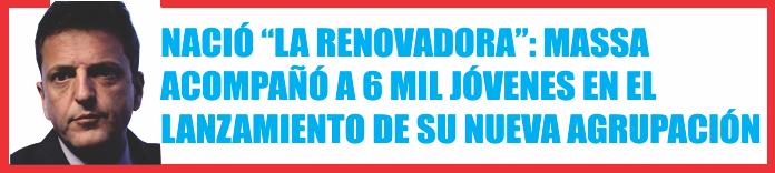 """NACIÓ """"LA RENOVADORA"""": MASSA ACOMPAÑÓ A 6 MIL JÓVENES EN EL LANZAMIENTO DE SU NUEVA AGRUPACIÓN"""