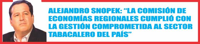 Snopek: «La Comisión de economías regionales cumplió con la gestión comprometida a los tabacaleros»
