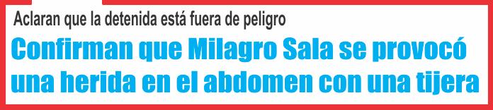 Confirman que Milagro Sala se provocó una herida en el abdomen con una tijera