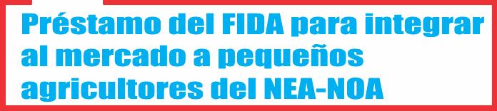 Préstamo del FIDA para integrar al mercado a pequeños agricultores del NEA-NOA