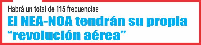 """Norte Grande: El NEA-NOA tendrán su propia """"revolución aérea"""""""