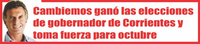 Cambiemos ganó las elecciones de gobernador de Corrientes y toma fuerza para octubre