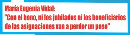 Vidal: «Con el bono, ni los jubilados ni los beneficiarios de las asignaciones van a perder un peso»