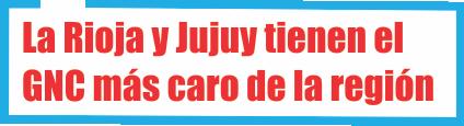 La Rioja y Jujuy tienen el GNC más caro de la región