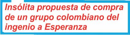 Jujuy: Insólita propuesta de compra de un grupo colombiano del ingenio a Esperanza