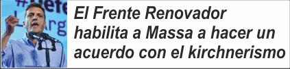 El Frente Renovador habilita a Massa a hacer un acuerdo con el kirchnerismo