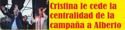 Cristina le cede la centralidad de la campaña a Alberto