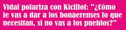 Vidal polariza con Kicillof: «¿Cómo le vas a dar a los bonaerenses lo que necesitan, si no vas a los pueblos?»