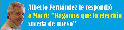 Alberto Fernández le respondió a Macri: «Hagamos que la elección suceda de nuevo»