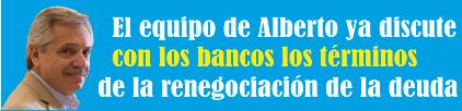 El equipo de Alberto ya discute con los bancos los términos de la renegociación de la deuda