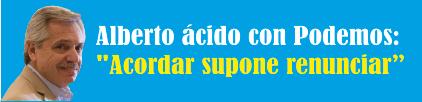 Alberto ácido con Podemos: «Acordar supone renunciar»