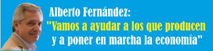 Alberto Fernández: «Vamos a ayudar a los que producen y a poner en marcha la economía»