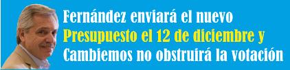 Fernández enviará el nuevo Presupuesto el 12 de diciembre y Cambiemos no obstruirá la votación