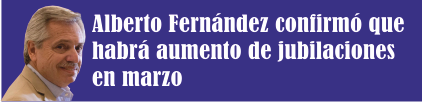 Alberto Fernández confirmó que habrá aumento de jubilaciones en marzo